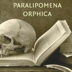 Recensie: Paralipomena Orphica