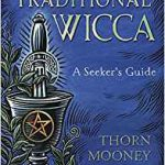 Review: Traditional Wicca, 'A Seeker's Guide' by Thorn Mooney