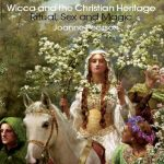 Review: Wicca and the Christian Heritage – Ritual, Sex and Magic