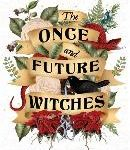 Review: The once and future witches